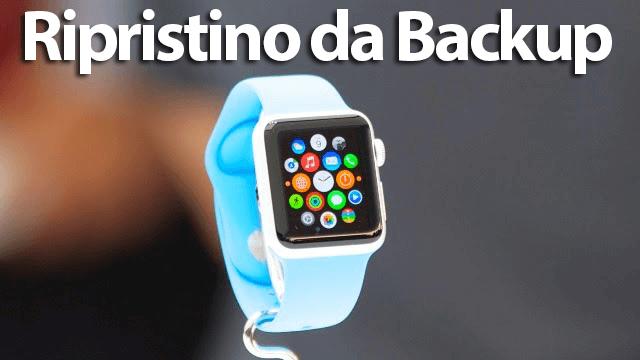 ripristino backup apple watch