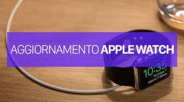 Aggiornare Apple Watch e WatchOS