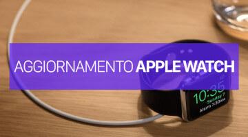 Aggiornare Apple Watch e WatchOS