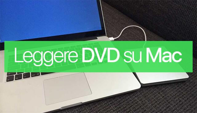 leggere dvd su mac