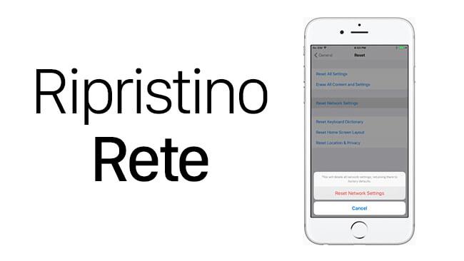 Ripristino Impostazioni Rete iPhone