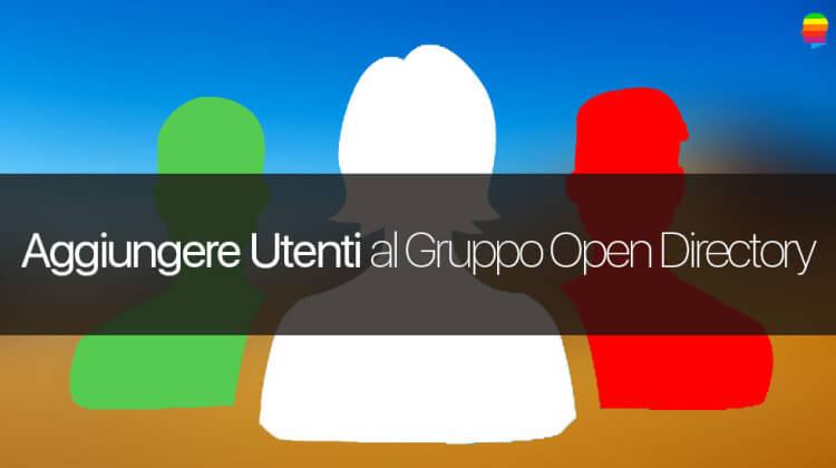 OS X Server, Aggiungere utenti al gruppo di Open Directory