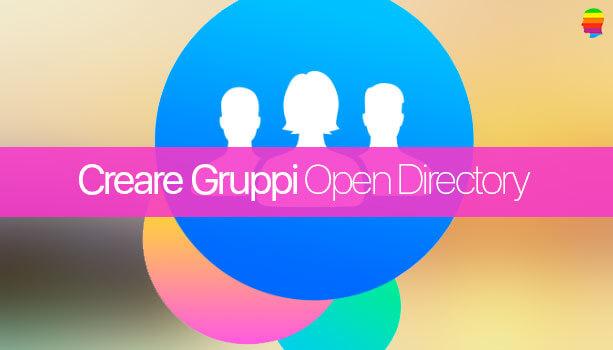 Creare Gruppi utente Open Directory su OS X Server