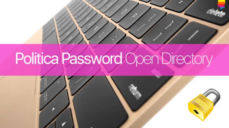 Impostare Politica password Open Directory su OS X Server
