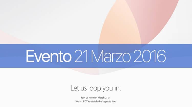 Tutte le Novità Apple - Evento del 21 Marzo 2016