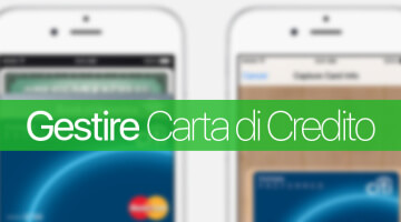 Apple Pay, aggiungere e gestire Carte di Credito