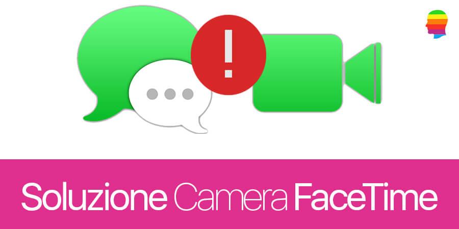 Fix, soluzione Camera FaceTime non presente o non collegata