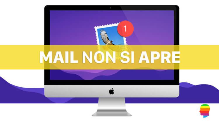 Mail su mac OS non si apre o non si avvia