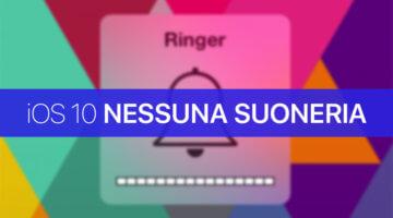 iOS 10, Suonerie e Notifiche audio assenti su iPhone dopo aggiornamento