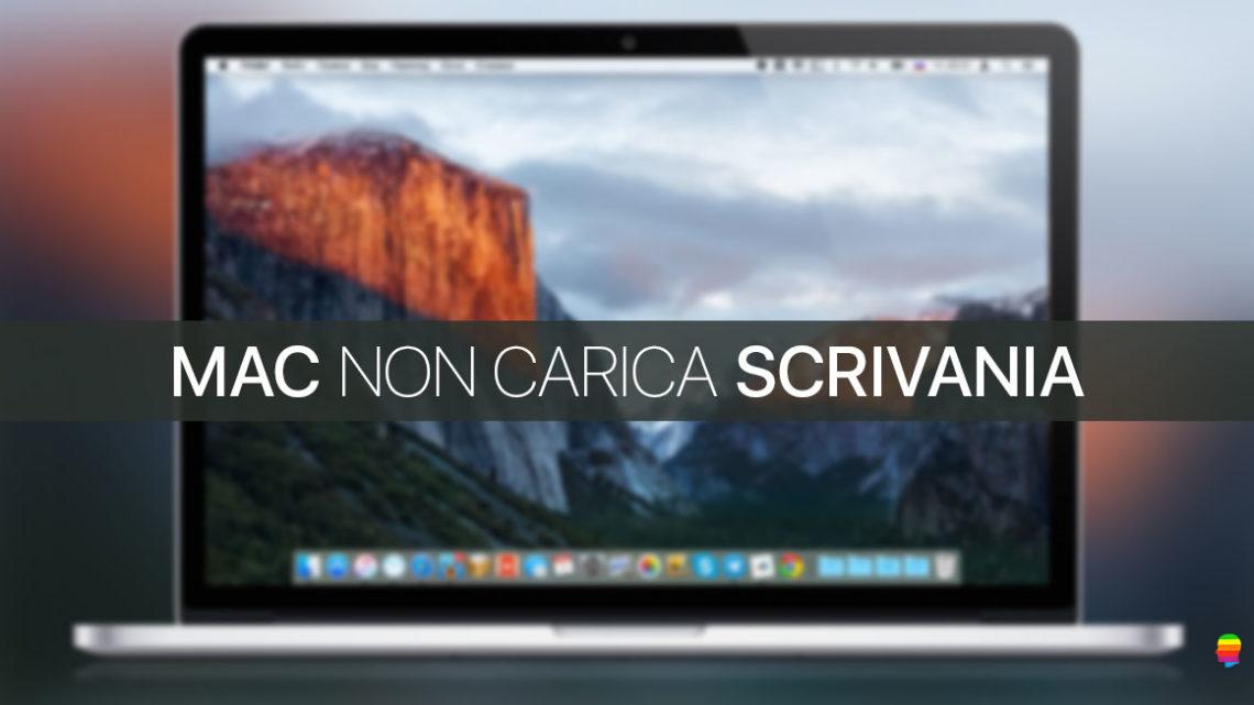 Mac OS non carica il Desktop Scrivania