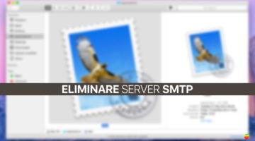 Eliminare, rimuovere server SMTP da Mail di mac OS