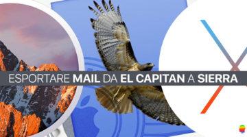 Importare, Esportare posta da Mail mac OS El Capitan a Sierra