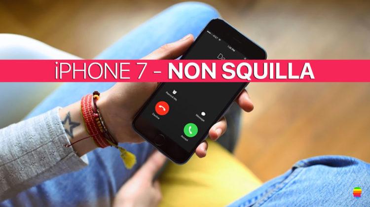 iPhone 7 non squilla, nessuna suoneria