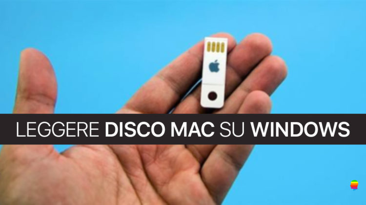 Leggere Pendrive o Disco mac OS su Windows