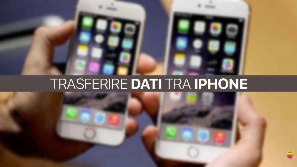 Trasferire dati, foto, video e contatti da iPhone a iPhone