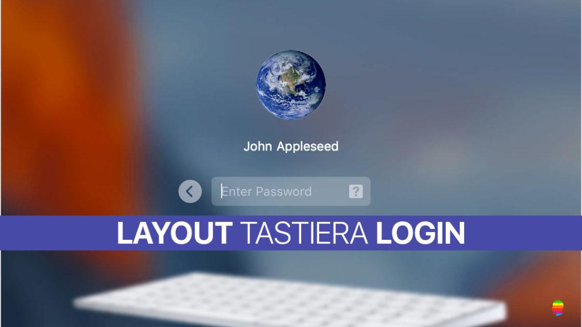 Layout Tastiera sbagliato nel Login Utente di mac OS