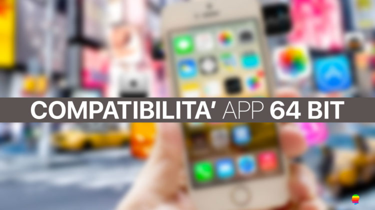 Verifica compatibilità App 64bit su iPhone e iPad