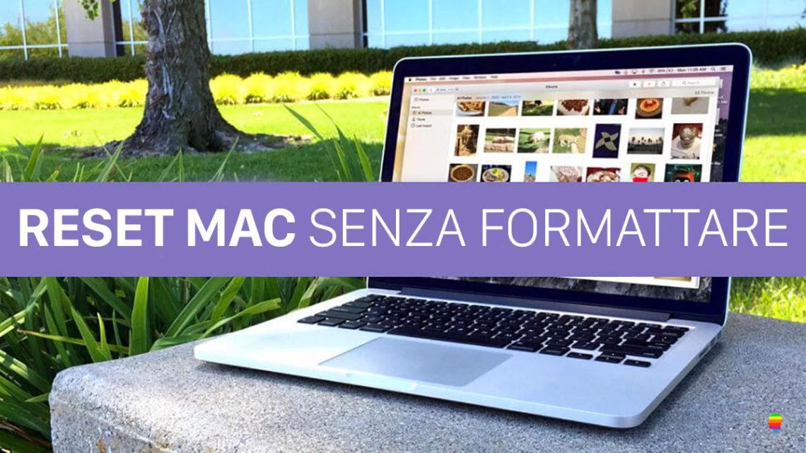 Reset, Ripristino Mac stato iniziale senza Formattare