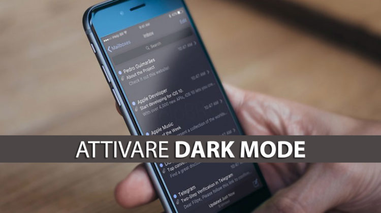 iOS 11, Attivare modalità dark mode su iPhone e iPad
