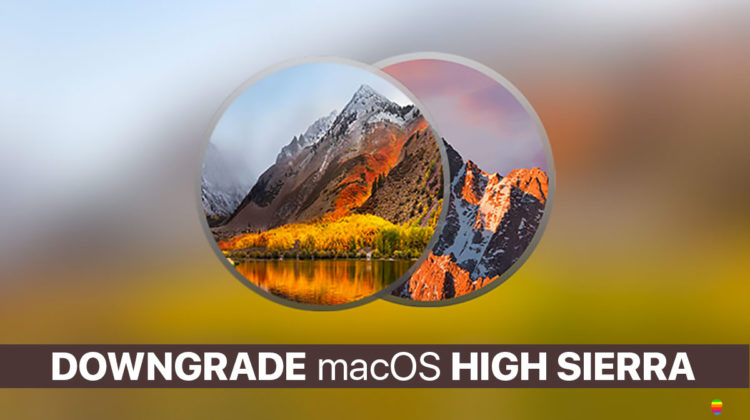 Downgrade, rimuovere macOS High Sierra
