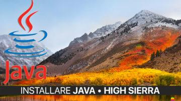 Scaricare e Installare Java su macOS High Sierra 10.13