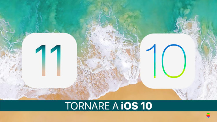 Downgrade iOS 11 e tornare ad iOS 10