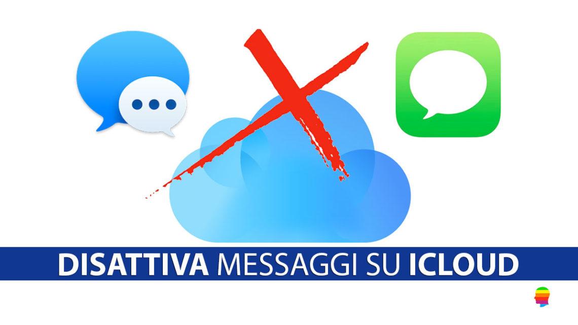 Disattivare Messaggi su iCloud, rimuovere sincronizzazione iPhone, iPad e Mac