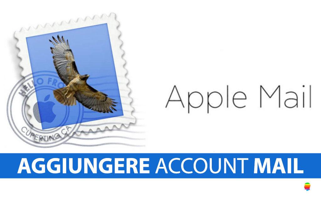 Come aggiungere un Account mail su iPhone, iPad e Mac