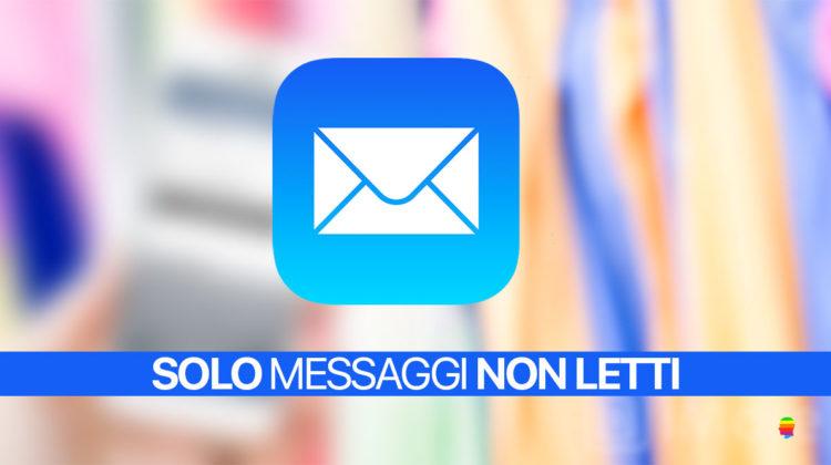 Visualizzare solo i messaggi non letti di Mail su iPhone e iPad