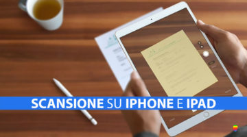 iOS 11, Scansionare documenti su iPhone e iPad