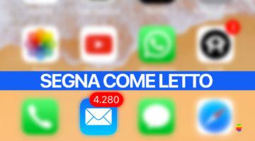 Segnare come letti tutti i messaggi di Mail su iPhone e iPad
