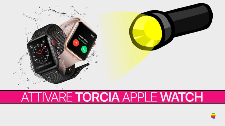 Come attivare Torcia su Apple Watch