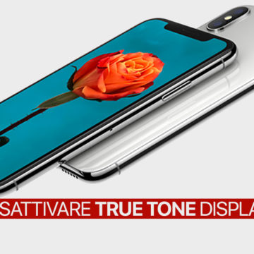 iOS 11, Disattivare True Tone display su iPhone 8, 8 Plus e iPhone X