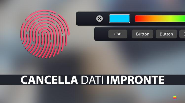 Come cancelare, rimuovere dati impronte digitali Touch Bar dal MacBook Pro