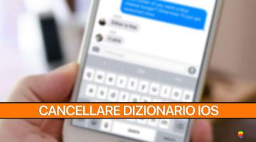 Cancellare cronologia dizionario tastiera su iPhone e iPad