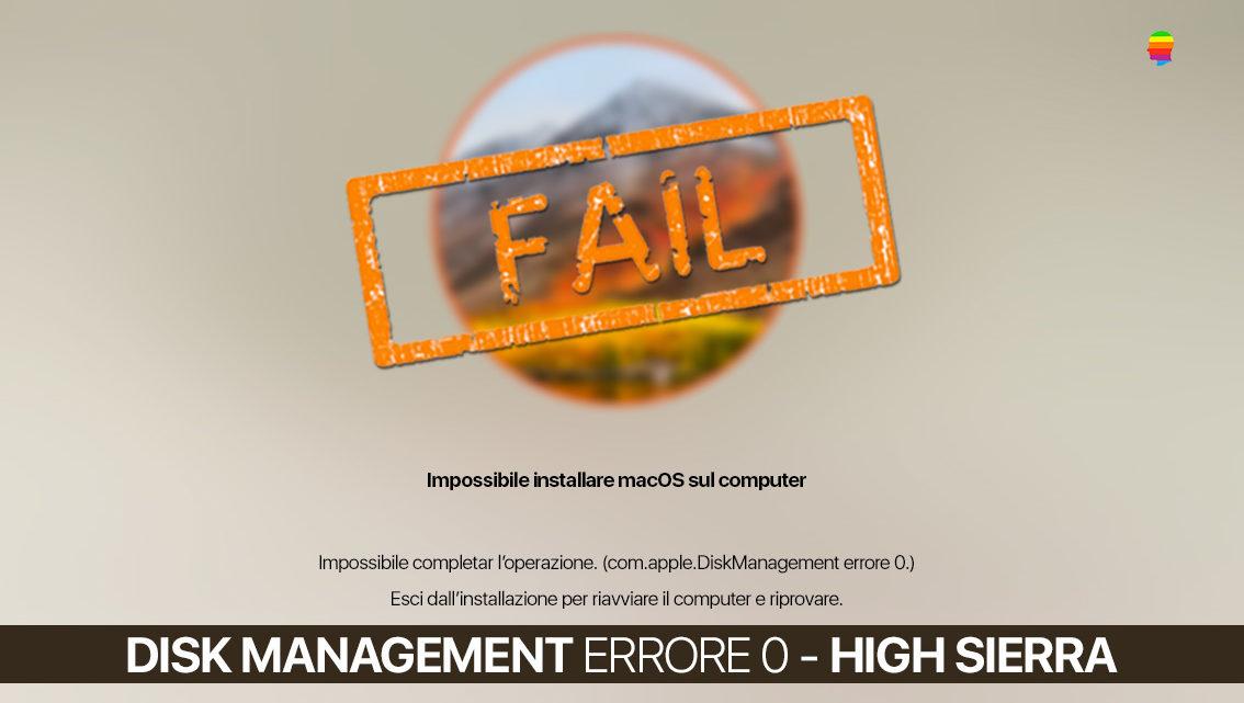 Soluzione High Sierra com.apple.diskmanagement errore 0
