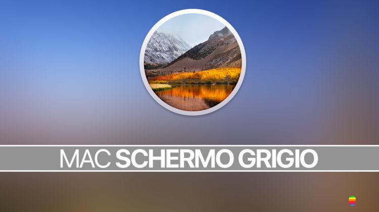 Schermo grigio dopo aggiornamento a macOS High Sierra