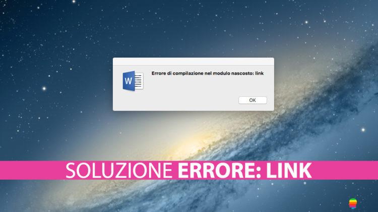 """Soluzione Word, """"errore di compilazione nel modulo nascosto: link"""" su macOS"""