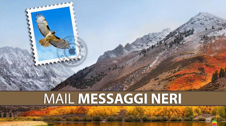Messaggi di Mail neri dopo aggiornamento High Sierra