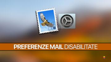 Preferenze di Mail vuote o disabilitate su macOS