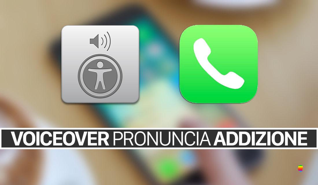 iOS 11.2, VoiceOver pronuncia simbolo addizione quando ricevo chiamate, messaggi WhatsApp