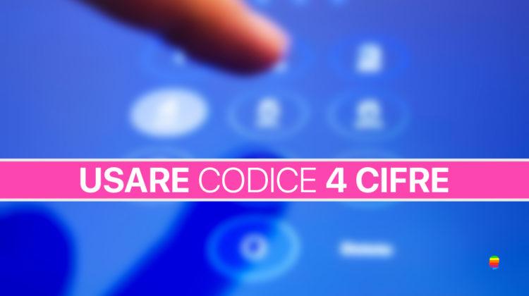 iPhone e iPad: usare codice sblocco schermo a 4 cifre