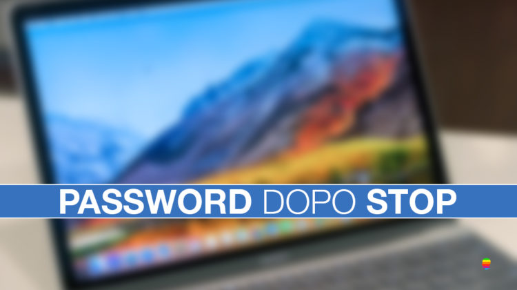macOS High Sierra non chiede la password dopo Stop (stand-by)