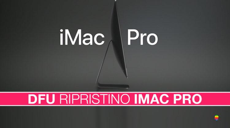 Come ripristinare iMac Pro e mettere in DFU, Soluzione!