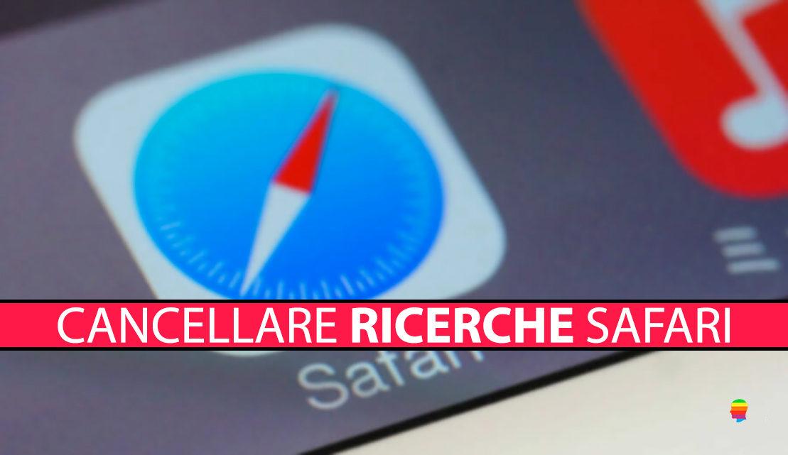 Cancellare suggerimenti ricerche Safari su iPhone e iPad