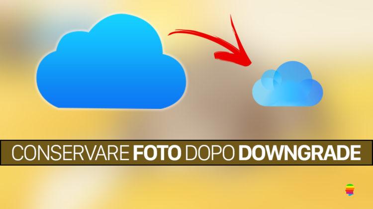 Annullare acquisto spazio iCloud, downgrade senza perdere foto e video