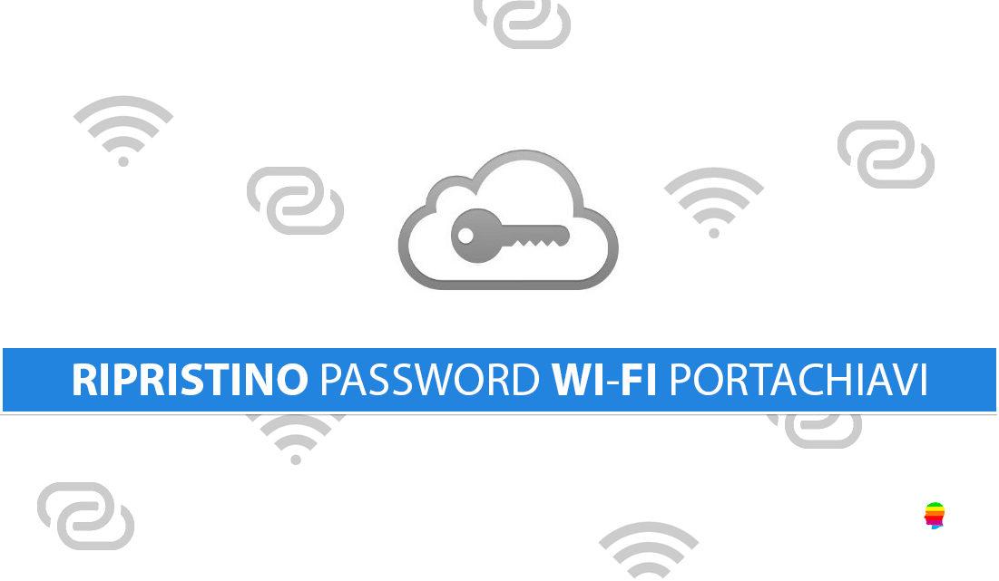 Ripristinare password Wi-Fi dal Portachiavi iCloud su iPhone e iPad