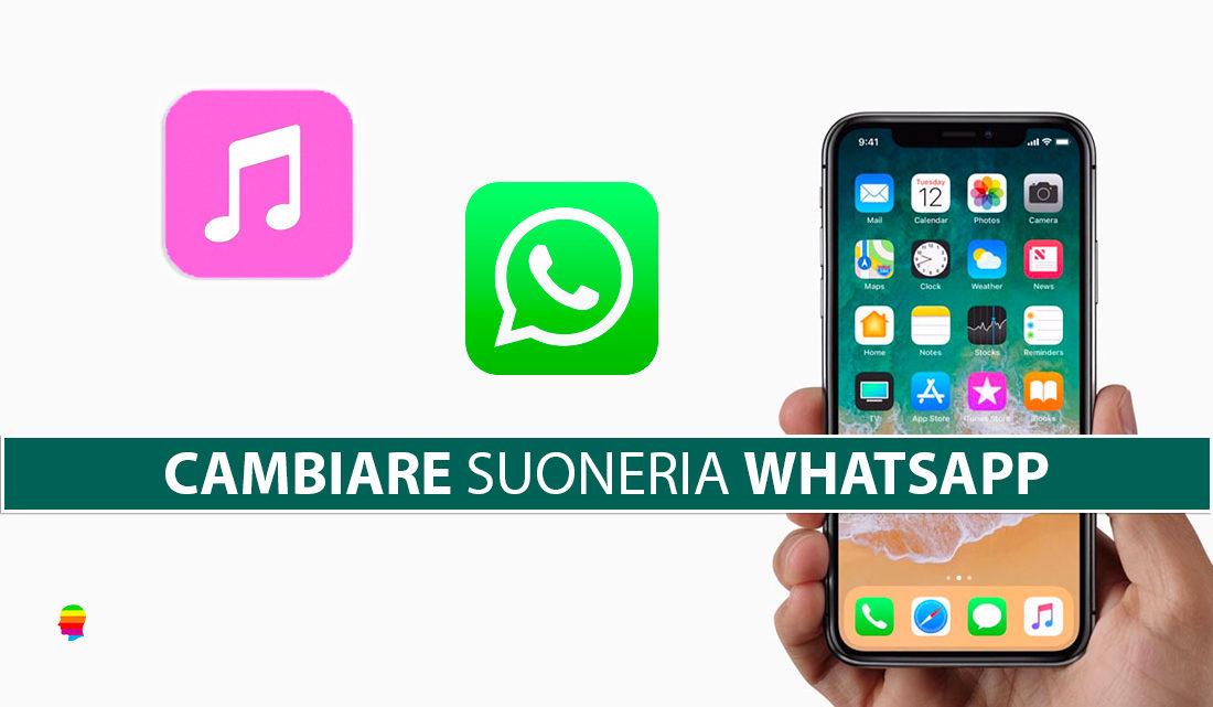 Cambiare suoneria chiamate WhatsApp iPhone, suono messaggi, suono gruppo