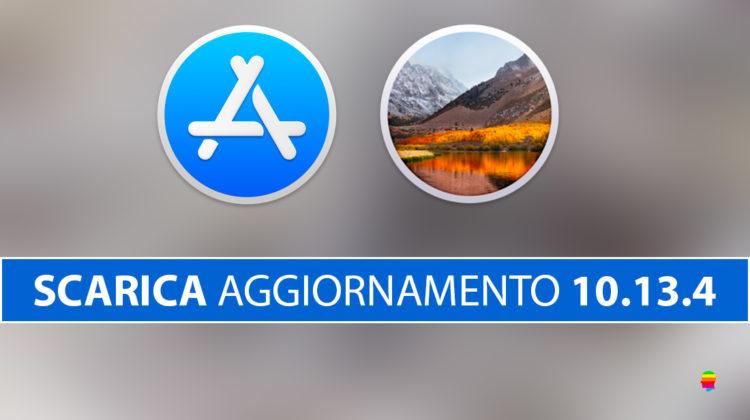 Scaricare aggiornamento 10.13.4 per macOS High Sierra