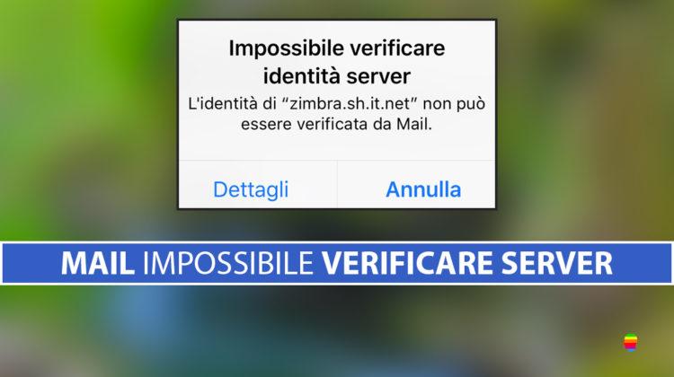 Impossibile verificare identità server Mail iOS su iPhone e iPad